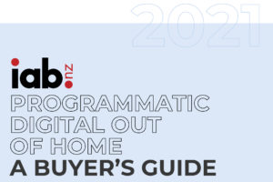 IAB New Zealand Launches 2021 Programmatic Digital Out of Home Buyer's Guide